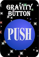 Gravity is a Push button