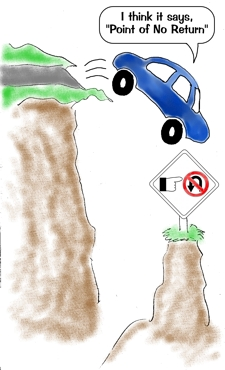 cartoon of car going over cliff. sign in symbols says Point of No Return